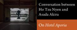 Aichi Triennale 2019 Talk: <br/>HO Tzu Nyen (AT2019 artist) × ASADA Akira (Critic)<br/> On <em>Hotel Aporia</em>
